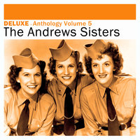 Deluxe: Anthology, Vol. 5 - The Andrews Sisters — The Andrews Sisters