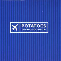 Round the World — The Potatoes