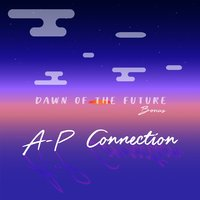 Dawn of the Future Bonus — A-P Connection