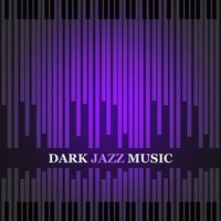 Dark Jazz Music – Melow Jazz for Sadness Day, Instrumental Piano Jazz, Ambient Jazz — Smooth Jazz Band