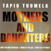 Tuomela: Mothers and Daughters — John Storgårds, Finnish National Opera Orchestra
