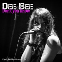 Don't You Know — Dee Bee