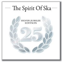 The Spirit of Ska - Silver Jubilee Edition — сборник