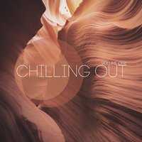 Chilling Out, Vol. 1 — сборник