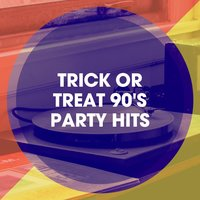 Trick or Treat 90's Party Hits — 90s Party People, Top Eurodance 90, Hits Eurodance 90