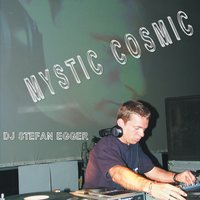 Mystic Cosmic (The Cosmic Project) — Dj Stefan Egger