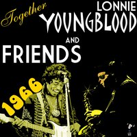 Lonnie Youngblood & Friends – Together 1966 — Lonnie Youngblood