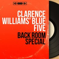Back Room Special — Clarence Williams' Blue Five