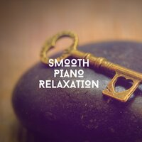 Smooth Piano Relaxation — Relaxing Chill Out Music