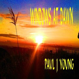 Windows at Dawn — Paul J Young
