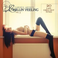 Chillin' Feeling, Vol. 3 (20 Lazy Chill-Out Tunes) — сборник