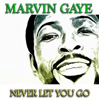Never Let You Go — Marvin Gaye, Ирвинг Берлин
