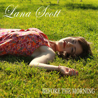 Before the Morning — Lana Scott
