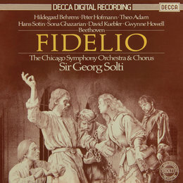 Beethoven: Fidelio — Chicago Symphony Orchestra, Peter Hofmann, Hans Sotin, Gwynne Howell, Theo Adam, Georg Solti
