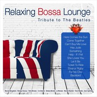 Relaxing Bossa Lounge. Tribute to the Beatles — сборник