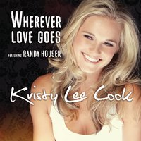Wherever Love Goes — Kristy Lee Cook