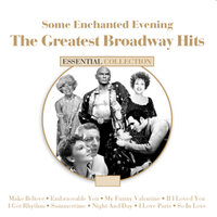 Some Enchanted Evening the Great Broadway Hits — сборник