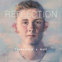 Reflection — Hoff, TheRealDyl