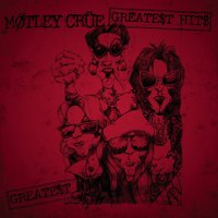 The Greatest Hits — Mötley Crüe