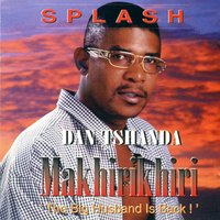 Makhirikhiri (The Husband Is Back) — Splash