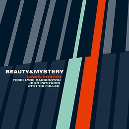 Beauty & Mystery — Terri Lyne Carrington, John Patitucci, Lewis Porter
