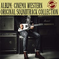 Album: Cinema Western - Original Soundtrack Collection — сборник