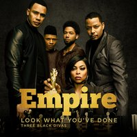 Look What You've Done — Empire Cast, Snipe Young, NeffU, Opal Staples, Tisha Campbell-Martin, Melanie McCullough