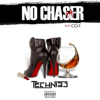 No Chaser — Techniec, Co-T