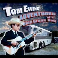 Adventures of a Blue Grass Boy — Tom Ewing