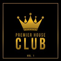 Premier House Club, Vol. 1 — сборник