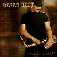 Love Conquers All — Brian Best