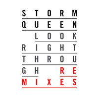 Look Right Through - Remixes — Storm Queen