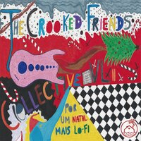 The Crooked Friends Collective, Vol. 2: Por Um Natal Mais Lo-fi — сборник
