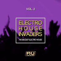 Electro House Invaders, Vol. 2 (The Biggest Electro House) — сборник