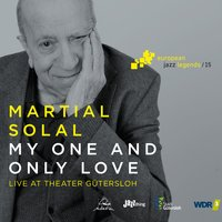 My One and Only Love [European Jazz Legends, Vol. 15] — Martial Solal
