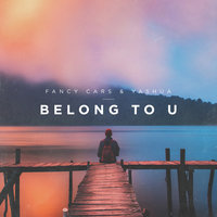 Belong To U — Yashua, Fancy Cars