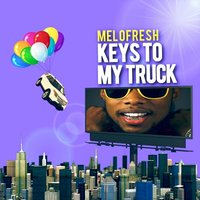 Keys to My Truck — Melofresh