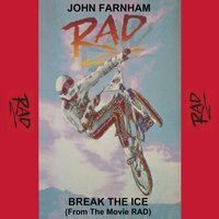 "Break the Ice (From ""Rad"") — John Farnham"
