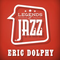 Legends Of Jazz — Eric Dolphy