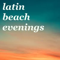 Latin Beach Evenings — сборник