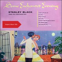 Some Enchanted Evening — Джордж Гершвин, Stanley Black & His Orchestra