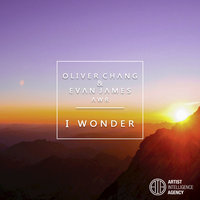 I Wonder - Single — Evan James, Oliver Chang, Oliver Chang, Evan James feat. AWR