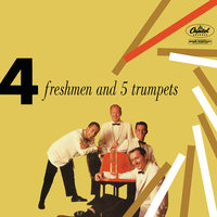 Four Freshmen And 5 Trumpets — The Four Freshmen