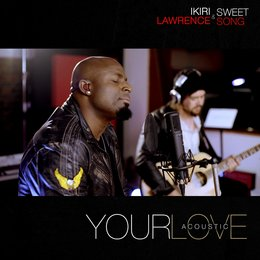 Your Love — Ikiri Lawrence, Sweet Song