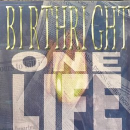 One Life — Birthright