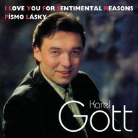 I Love You for Sentimental Reasons, Písmo Lásky — Karel Gott