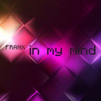 In My Mind — Franx