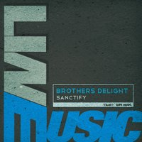 Sanctify — Brothers Delight