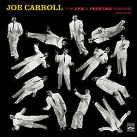 Joe Carroll. The Epic & Prestige Sessions ...And More — Joe Carroll