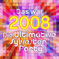 Das war 2008 - Die Ultimative Sylvester Party — Count Dee's Hit Explosion